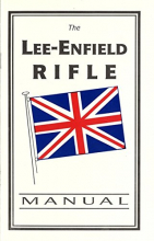 The Lee-Enfield Rifle Manual BK117A