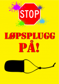"03 Advarselsskilt ""Løpsplugg På!"" lite 16 x 24,5cm"
