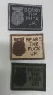 """Beard The Fuck Up"" brodert merke"